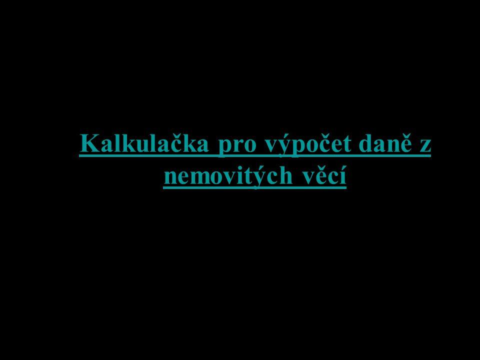 Zdroje informací: Zákon České národní rady o dani z nemovitých věcí č.