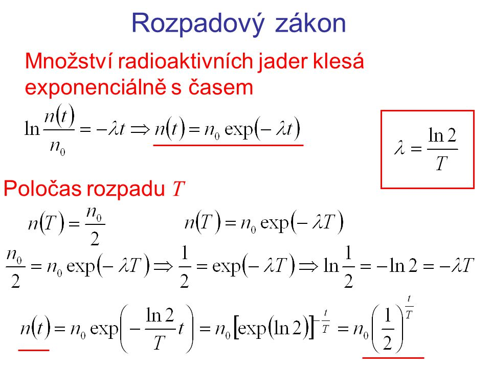 Aktivita látky Aktivita látky udává počet přeměn za jednotku času (1 přeměna = úbytek 1 radioaktivního jádra) Aktivita klesá s časem stejně jako množství radioaktivního materiálu Aktivita je přímo úměrná počtu radioaktivních jader a přeměnové konstantě