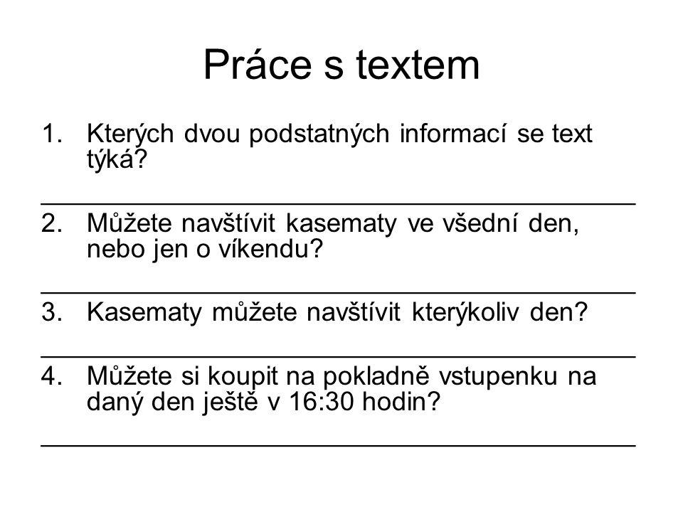 Práce s textem 1.Kterých dvou podstatných informací se text týká.