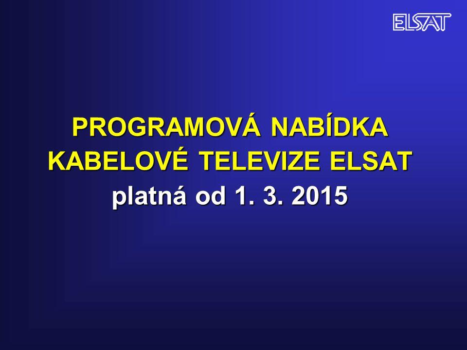 PROGRAMOVÁ NABÍDKA KABELOVÉ TELEVIZE ELSAT platná od 1. 3. 2015