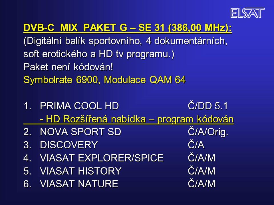 DVB-C MIX PAKET G – SE 31 (386,00 MHz): (Digitální balík sportovního, 4 dokumentárních, soft erotického a HD tv programu.) Paket není kódován! Symbolr
