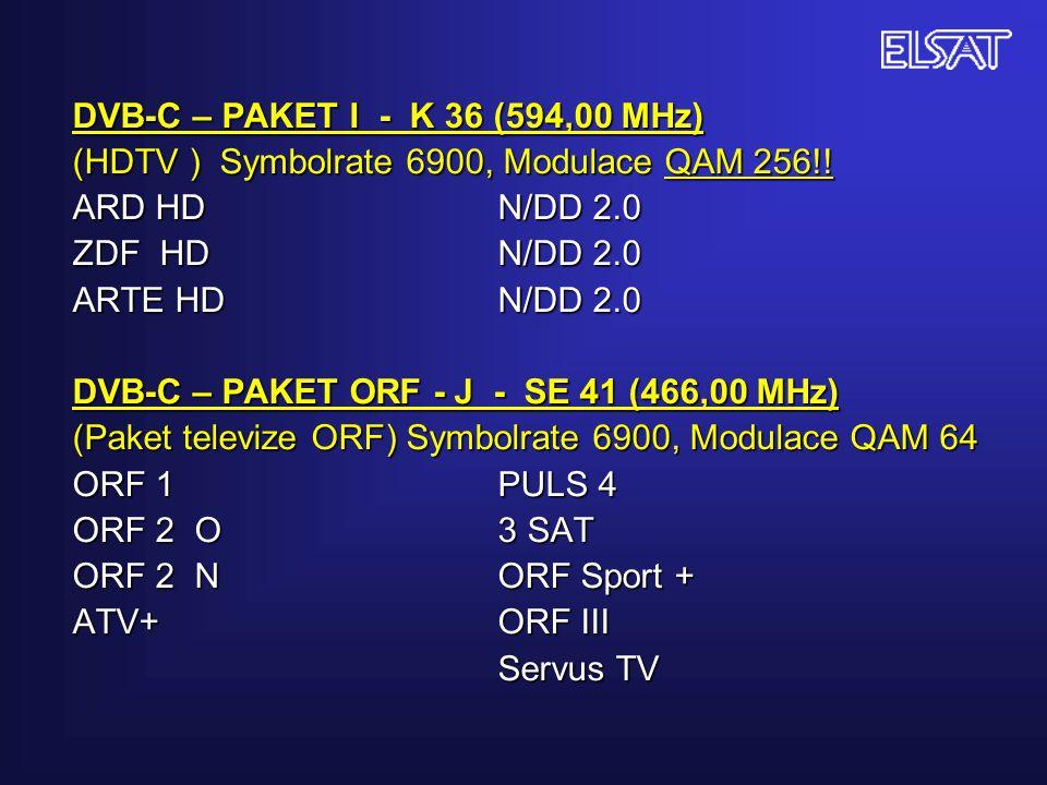 DVB-C – PAKET I - K 36 (594,00 MHz) (HDTV ) Symbolrate 6900, Modulace QAM 256!! ARD HDN/DD 2.0 ZDF HDN/DD 2.0 ARTE HDN/DD 2.0 DVB-C – PAKET ORF - J -