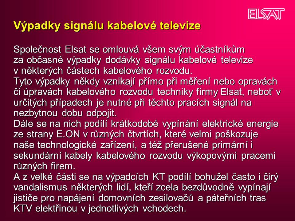 Výpadky signálu kabelové televize Společnost Elsat se omlouvá všem svým účastníkům za občasné výpadky dodávky signálu kabelové televize v některých čá
