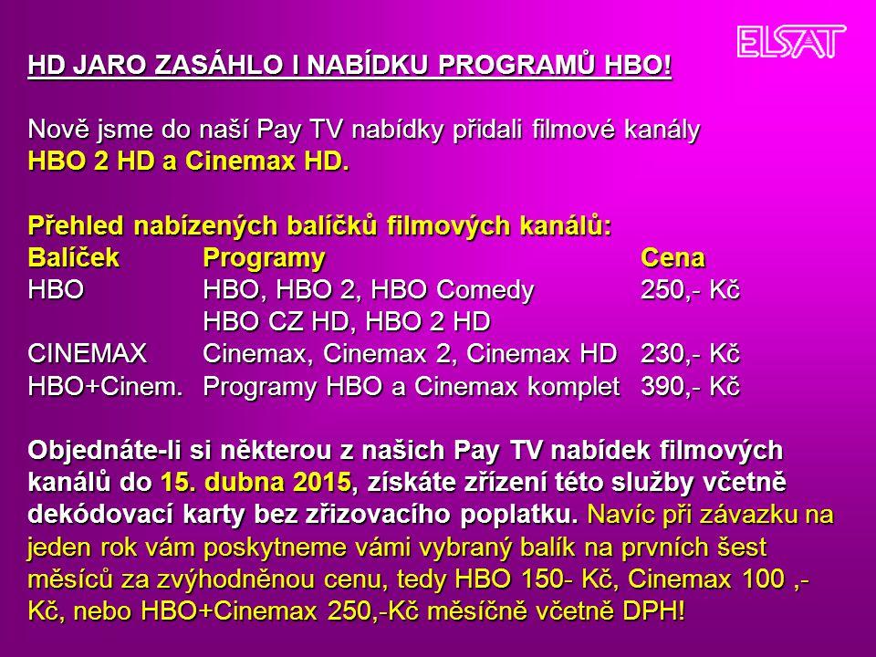 HD JARO ZASÁHLO I NABÍDKU PROGRAMŮ HBO! Nově jsme do naší Pay TV nabídky přidali filmové kanály HBO 2 HD a Cinemax HD. Přehled nabízených balíčků film
