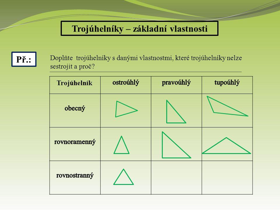 Trojúhelníky – základní vlastnosti Př.: Řešení: Př.: Úhel při hlavním vrcholu rovnoramenného trojúhelníku má velikost 52°20´, vypočítejte velikost úhlů při základně.