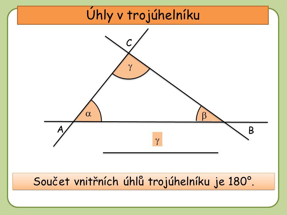DD Úhly v trojúhelníku A C Součet vnitřních úhlů trojúhelníku je 180°. B    
