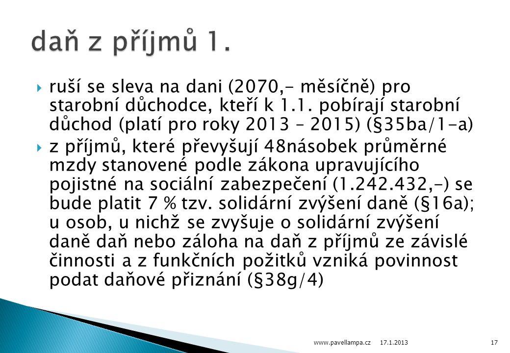  ruší se sleva na dani (2070,- měsíčně) pro starobní důchodce, kteří k 1.1. pobírají starobní důchod (platí pro roky 2013 – 2015) (§35ba/1-a)  z pří