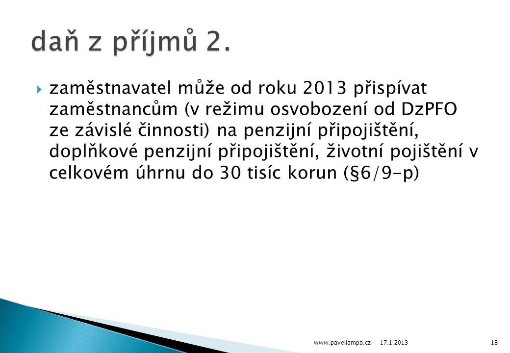  zaměstnavatel může od roku 2013 přispívat zaměstnancům (v režimu osvobození od DzPFO ze závislé činnosti) na penzijní připojištění, doplňkové penzij