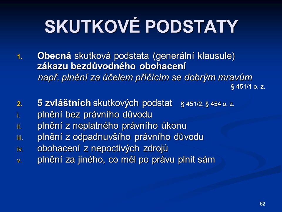 62 SKUTKOVÉ PODSTATY 1.