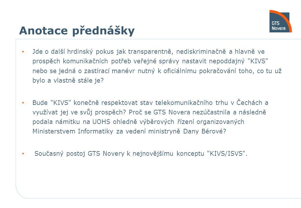 """Postoj GTS Novery I Argumenty, které byly s oblibou využívané (z mého pohledu ale už tehdy neobjektivní) v době před pěti lety při podpisu Rámcové smlouvy s tehdejším Českým Telecomem jako s """"jediným už jednoznačně neplatí: Vlastnictví sítě s celorepublikovým pokrytím Požadovaná kvalita poskytovaných služeb Stabilita poskytovatele telekomunikačních služeb Ceny Český telekomunikační trh dnes disponuje několika vyspělými telekomunikačními společnostmi schopnými poskytovat služby pro veřejnou správu dle požadovaných parametrů a s odpovídající kvalitou, celorepublikovým pokrytím a v neposlední řadě i za odpovídající ceny."""