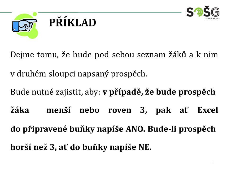 KDYŽ - TABULKA Vytvořte tabulku, obr. č. 1. 4