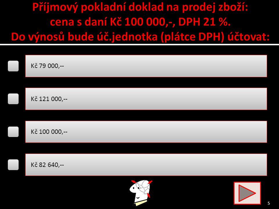DPH (v případě, že účetní jednotka je plátce DPH) DPH (v případě, že účetní jednotka není plátcem DPH) clo provize za zprostředkování nákupu zboží 4
