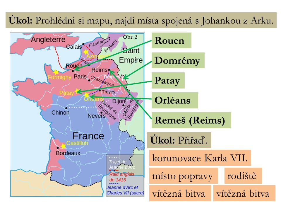 Obr. 2 Úkol: Prohlédni si mapu, najdi místa spojená s Johankou z Arku.