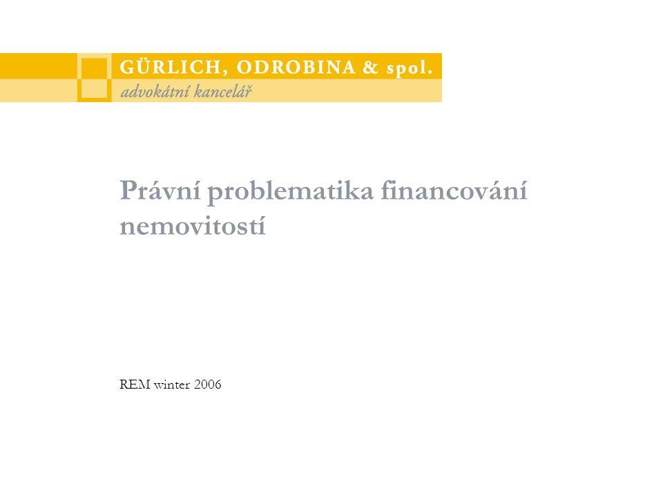 Právní problematika financování nemovitostí REM winter 2006
