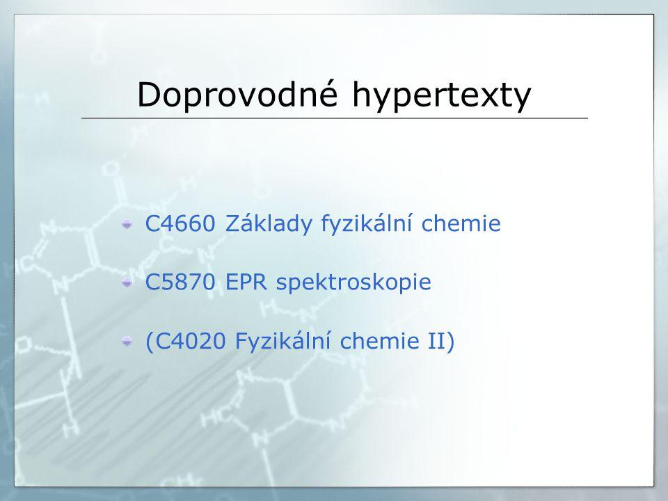 Doprovodné hypertexty C4660 Základy fyzikální chemie C5870 EPR spektroskopie (C4020 Fyzikální chemie II)