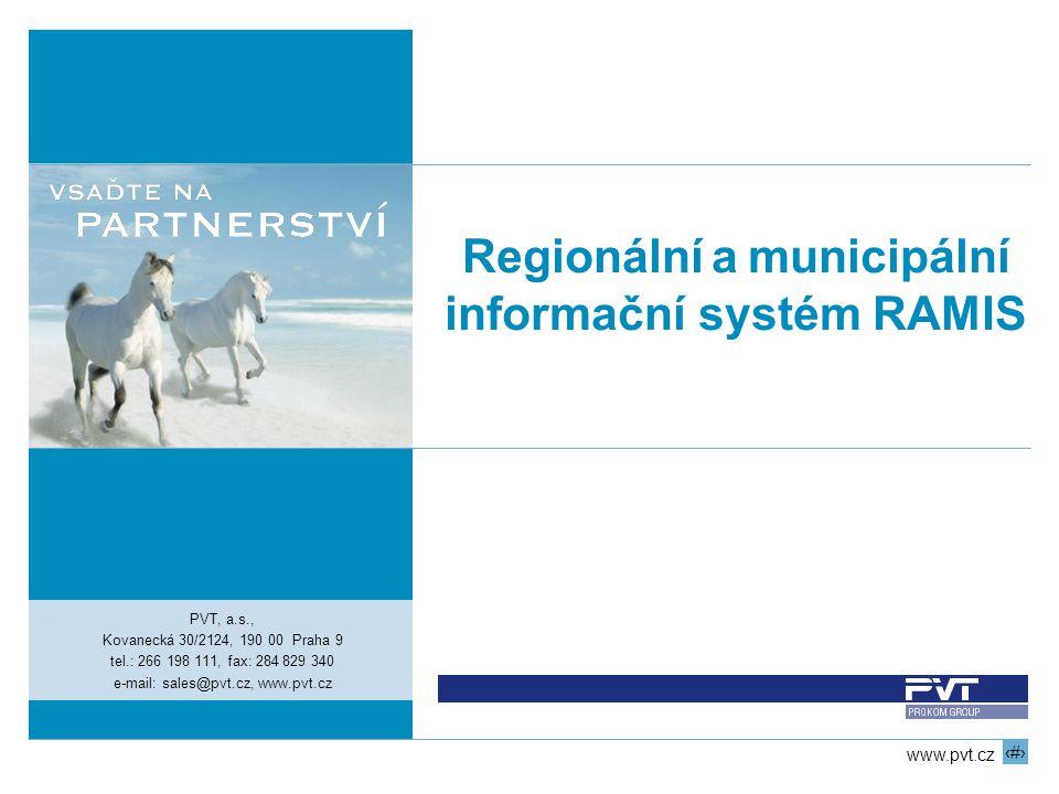 1 www.pvt.cz Regionální a municipální informační systém RAMIS PVT, a.s., Kovanecká 30/2124, 190 00 Praha 9 tel.: 266 198 111, fax: 284 829 340 e-mail: sales@pvt.cz, www.pvt.cz
