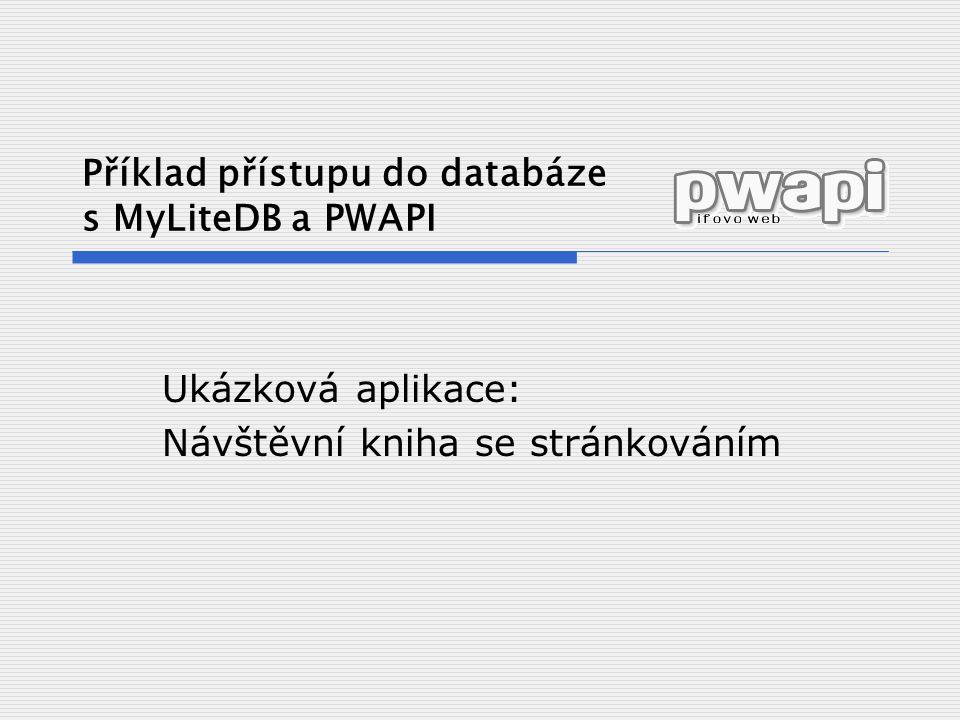 Příklad přístupu do databáze s MyLiteDB a PWAPI Ukázková aplikace: Návštěvní kniha se stránkováním