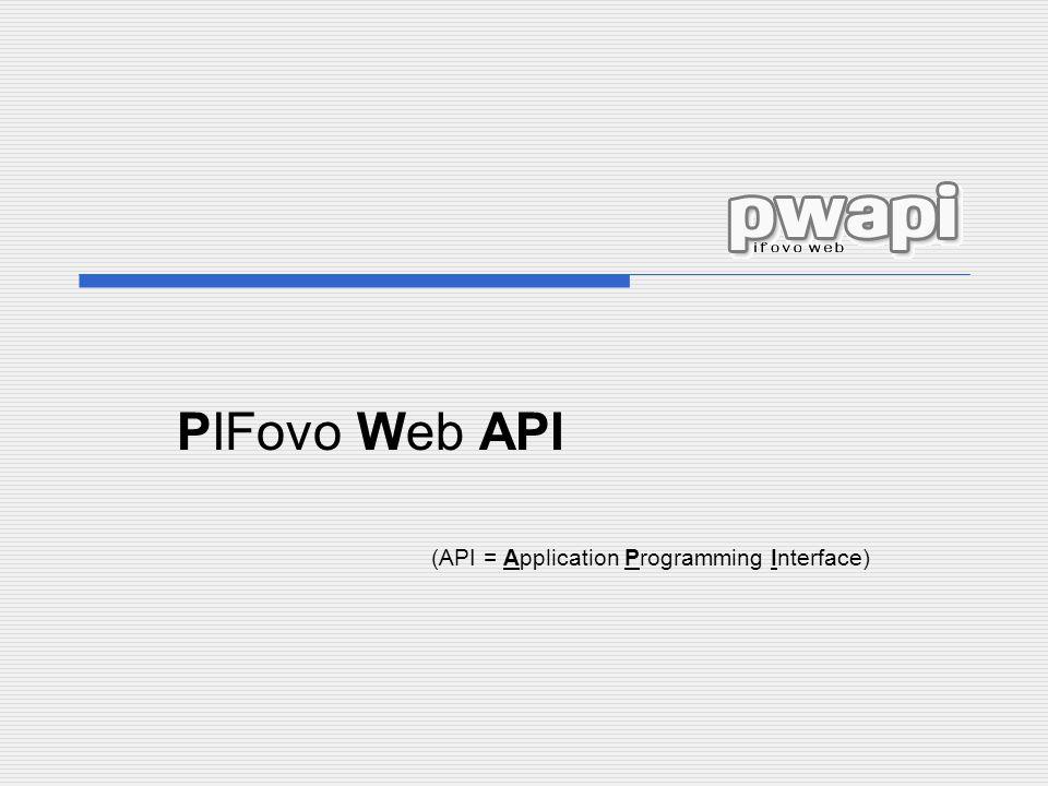 PIFovo Web API (API = Application Programming Interface)