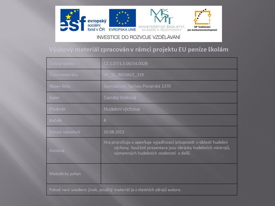 Výukový materiál zpracován v rámci projektu EU peníze školám Číslo projektuCZ.1.07/1.5.00/34.0028 Číslo materiáluVY_32_INOVACE_319 Název školyGymnáziu