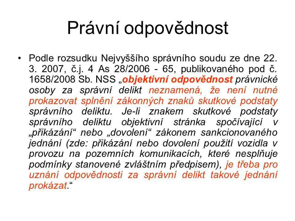 """Právní odpovědnost Podle rozsudku Nejvyššího správního soudu ze dne 22. 3. 2007, č.j. 4 As 28/2006 - 65, publikovaného pod č. 1658/2008 Sb. NSS """"objek"""