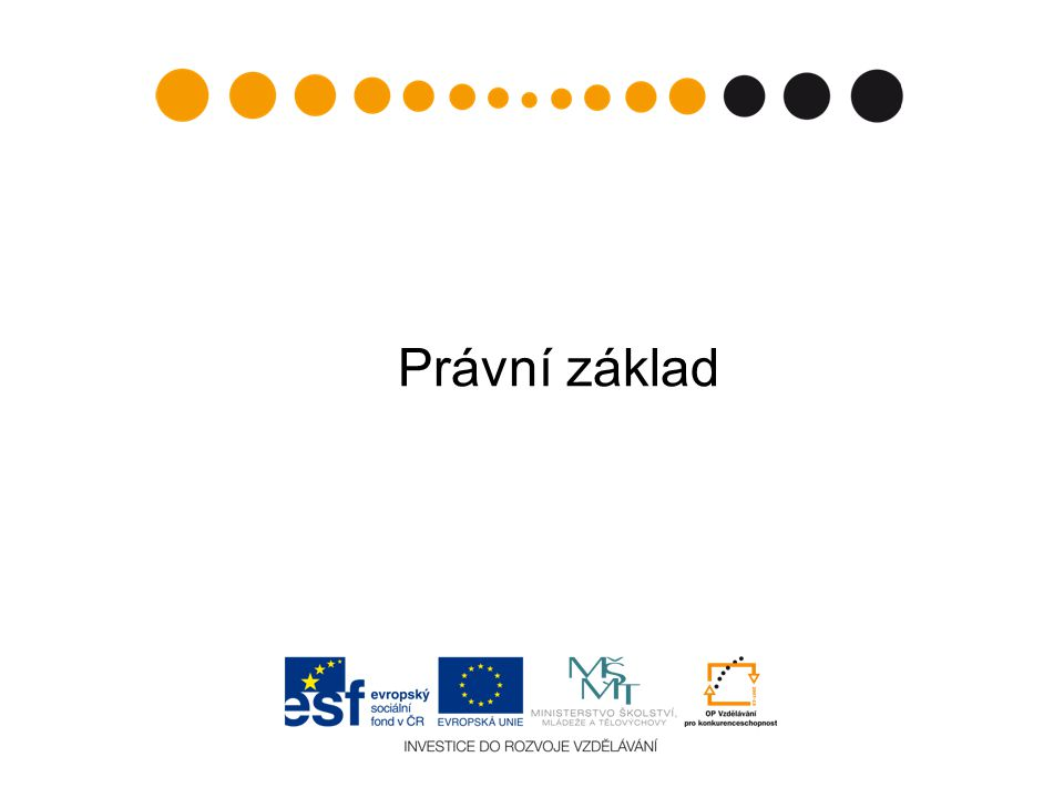 3 Právní základ - Smlouva o založení Evropského společenství - Zákon č.