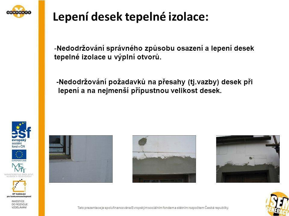 SEZNAM PŘÍLOH Lepení desek tepelné izolace: -Nedodržování správného způsobu osazení a lepení desek tepelné izolace u výplní otvorů. -Nedodržování poža