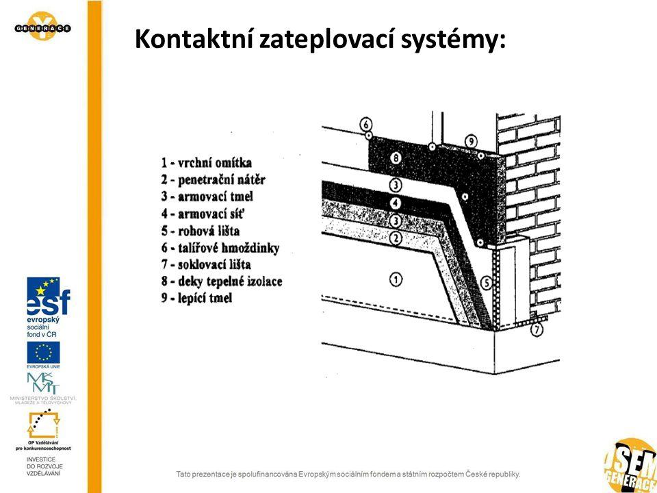 Správná volba materiálů pro zateplení: pěnový polystyren EPS -samozhasný -do 22 metrů -ne do suterénů minerální vlna MW -s podélnými vlákny extrudovaný polystyren XPS -1 metr nad terénem správné umístění materiálu na obvodový plášť objektu