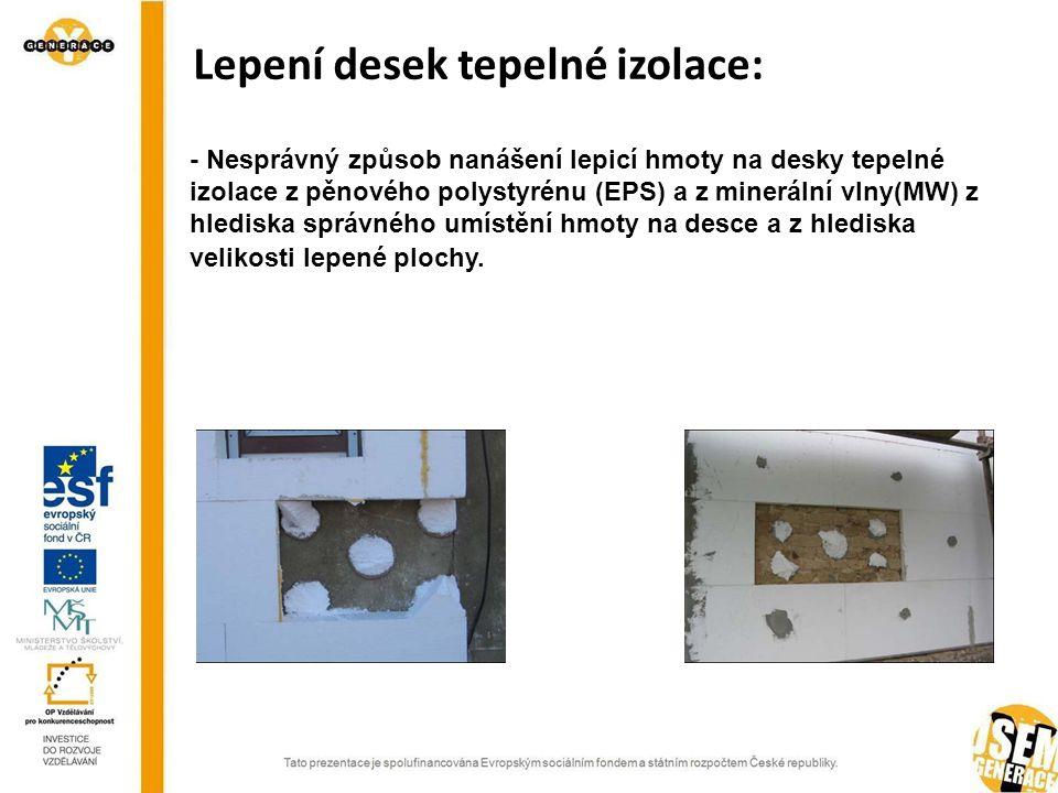 Lepení desek tepelné izolace: - Nelepení desek tepelné izolace na sraz a nepřípustné vyplňování vzniklých spár