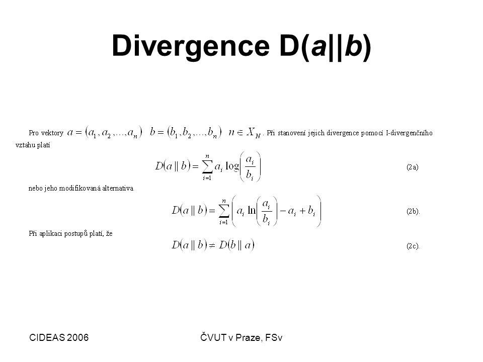 CIDEAS 2006ČVUT v Praze, FSv Divergence D(a||b)