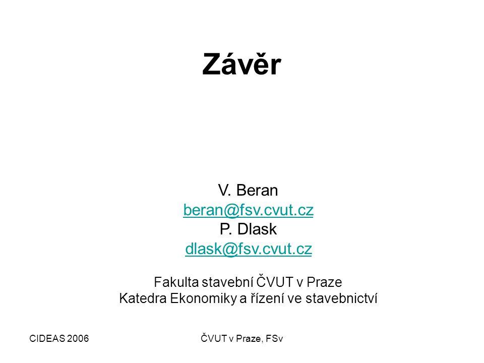 CIDEAS 2006ČVUT v Praze, FSv Závěr V. Beran beran@fsv.cvut.cz P.