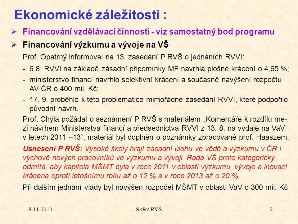 18.11.2010Sněm RVŠ3  Informace z RVVI -1.místopředsedkyní byla zvolena prof.