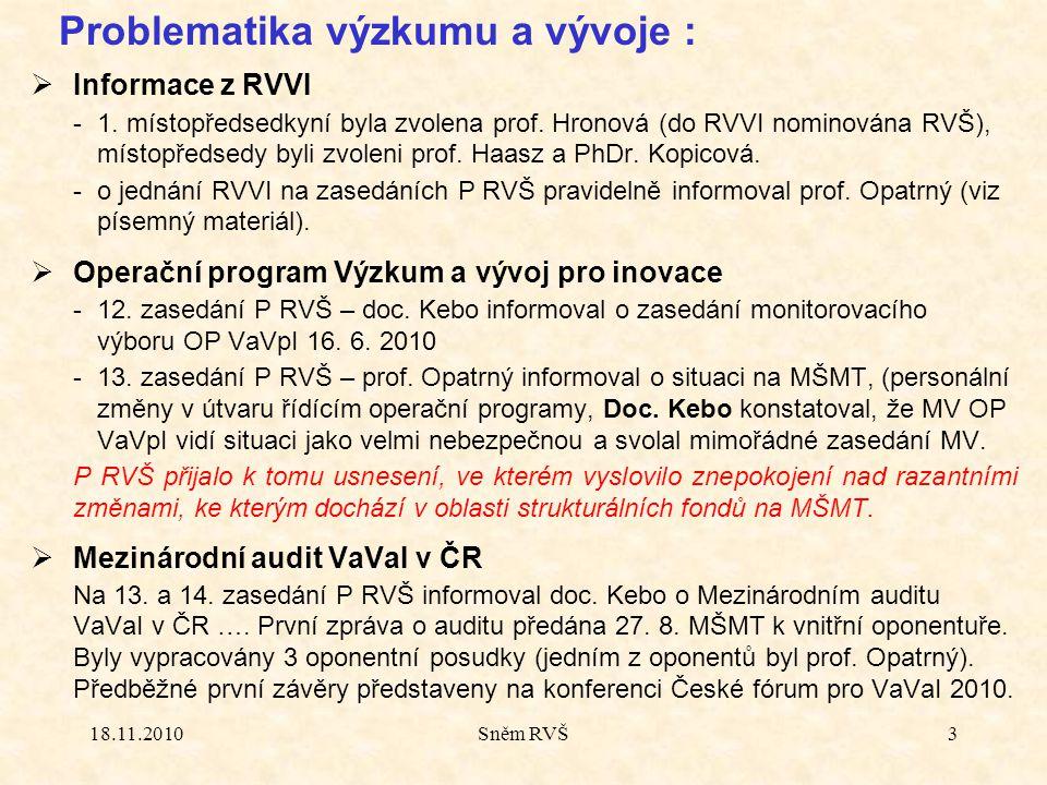 18.11.2010Sněm RVŠ3  Informace z RVVI -1. místopředsedkyní byla zvolena prof.