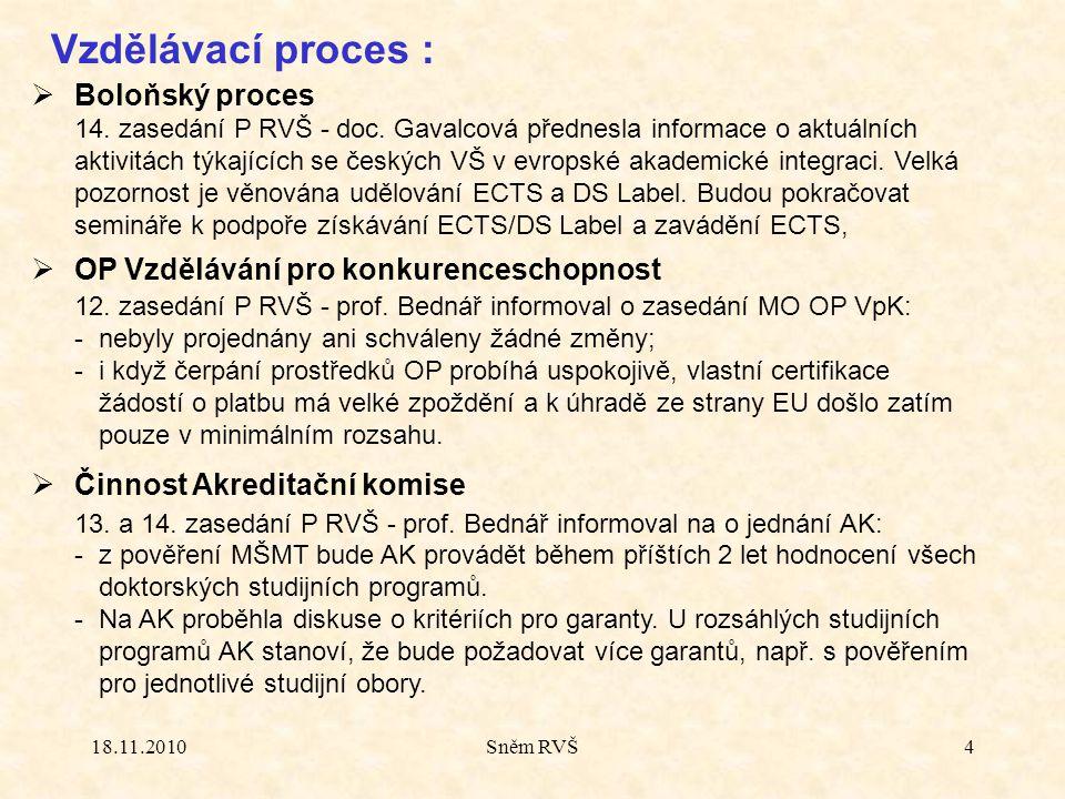 18.11.2010Sněm RVŠ4 Vzdělávací proces :  Boloňský proces 14.