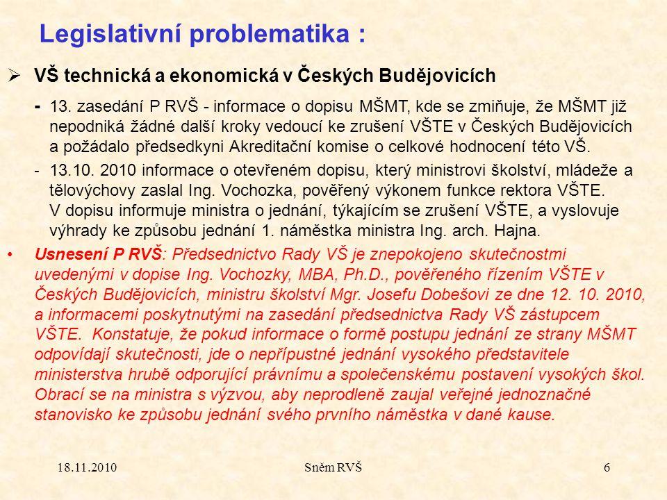 18.11.2010Sněm RVŠ6 Legislativní problematika :  VŠ technická a ekonomická v Českých Budějovicích - 13.