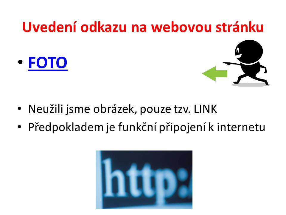 Uvedení odkazu na webovou stránku FOTO Neužili jsme obrázek, pouze tzv. LINK Předpokladem je funkční připojení k internetu