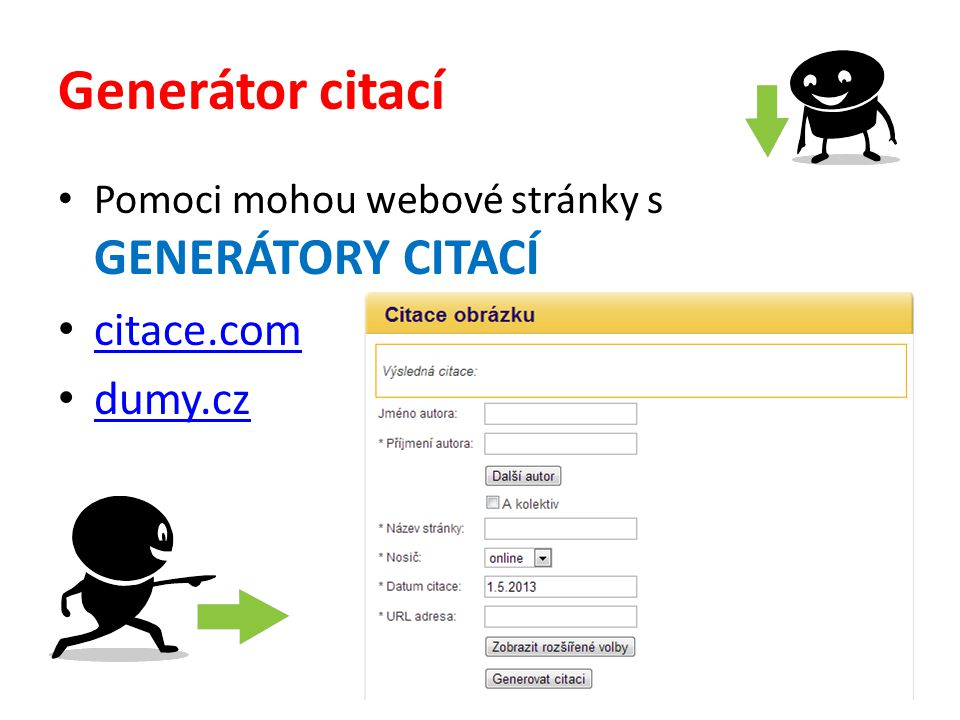 Generátor citací Pomoci mohou webové stránky s GENERÁTORY CITACÍ citace.com dumy.cz