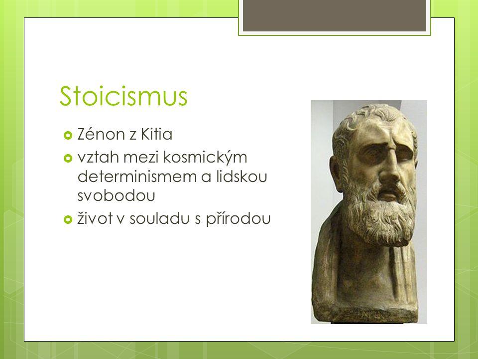 Stoická etika  nejvyšší hodnota – ctnost (apathia)  cíl – blaženost (ataraxia)  žít v souladu s rozumem a přírodou  logika – skořápka, fyzika – bílek, morálka - žloutek