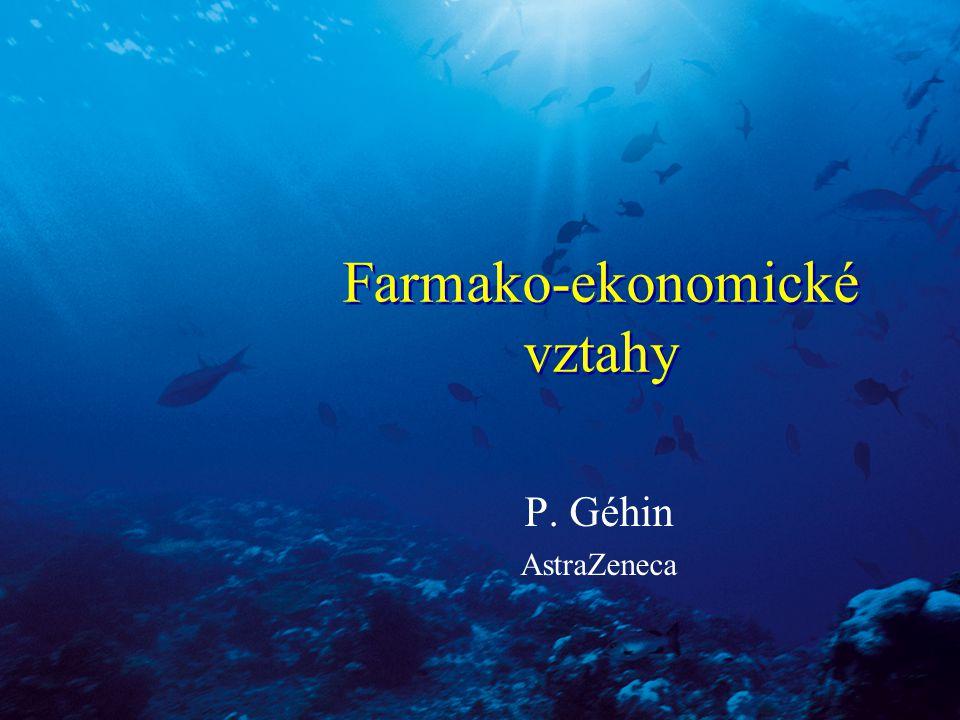 Farmako-ekonomické vztahy P. Géhin AstraZeneca