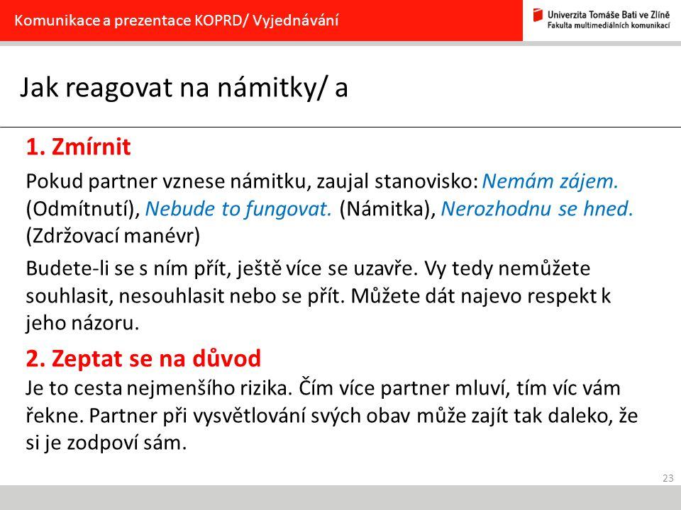 23 Jak reagovat na námitky/ a Komunikace a prezentace KOPRD/ Vyjednávání 1.