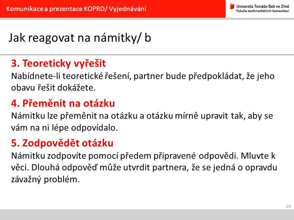 24 Jak reagovat na námitky/ b Komunikace a prezentace KOPRD/ Vyjednávání 3.