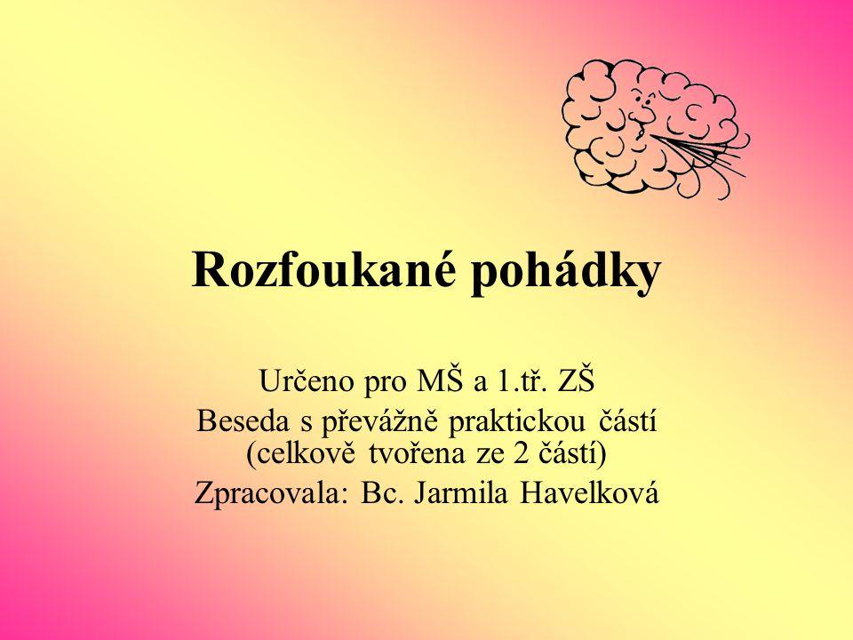 Rozfoukané pohádky Určeno pro MŠ a 1.tř.