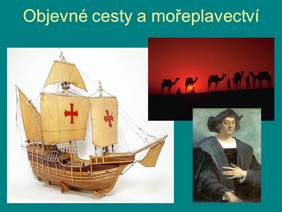 Co vedlo renesanční společnost k objevným plavbám.
