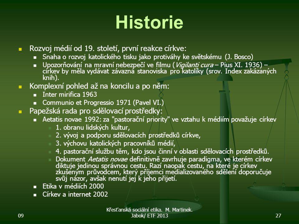 09 Křesťanská sociální etika. M. Martinek. Jabok/ ETF 201327 Historie Rozvoj médií od 19.