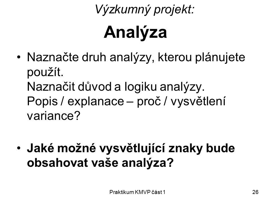 Praktikum KMVP část 126 Analýza Naznačte druh analýzy, kterou plánujete použít.