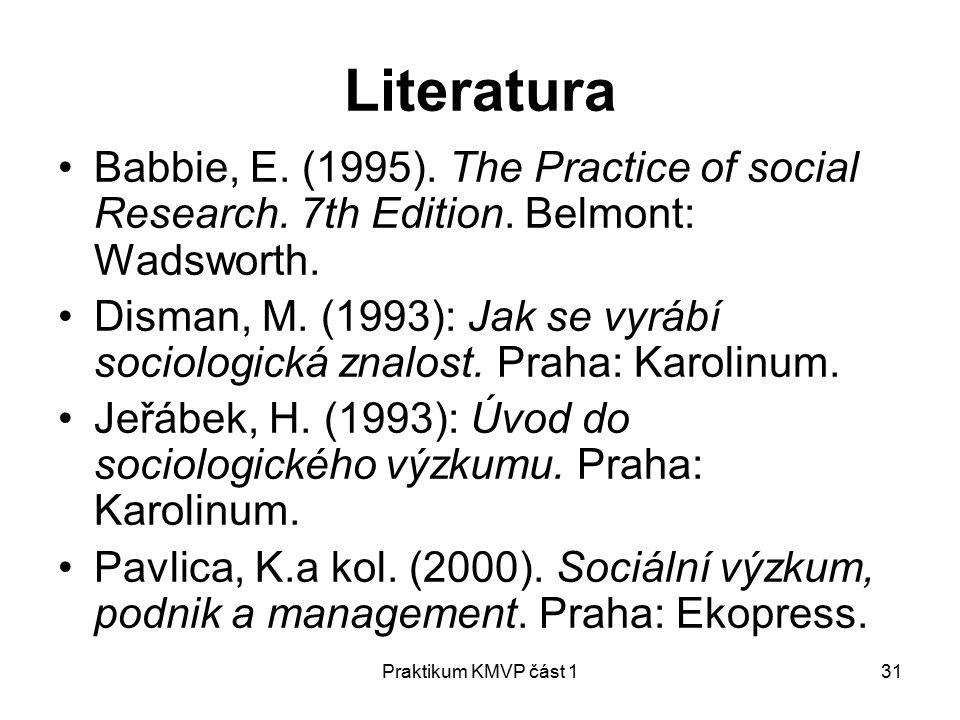 Praktikum KMVP část 131 Literatura Babbie, E.(1995).