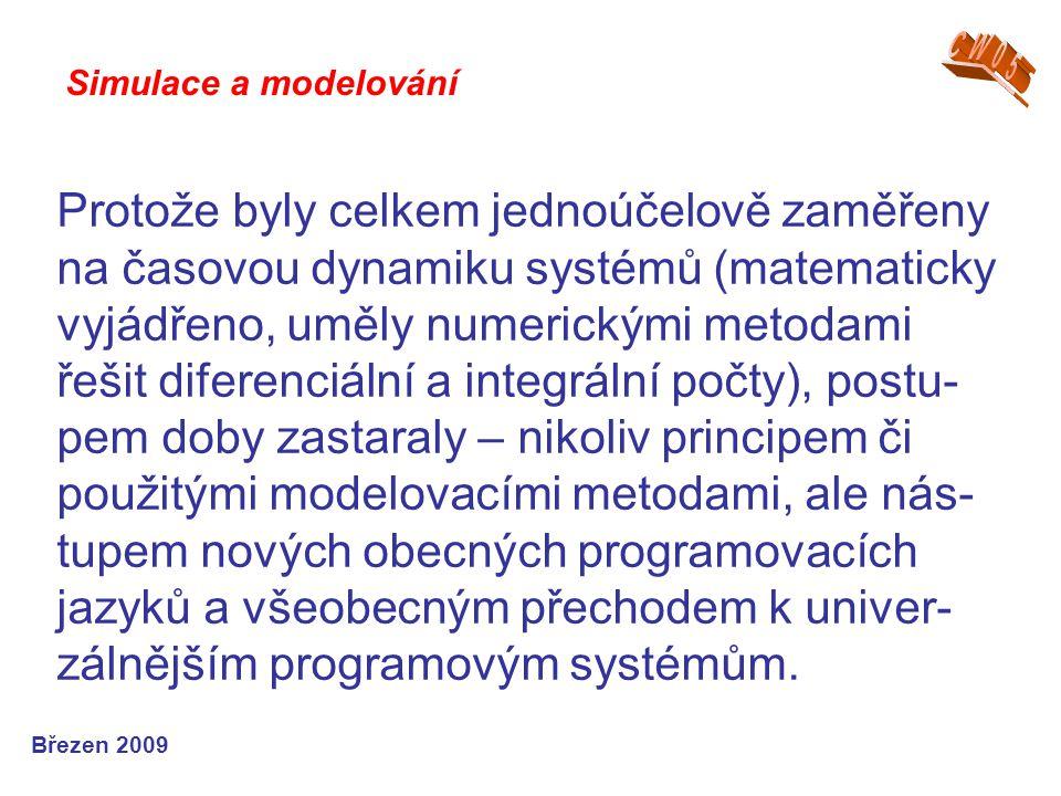 Protože byly celkem jednoúčelově zaměřeny na časovou dynamiku systémů (matematicky vyjádřeno, uměly numerickými metodami řešit diferenciální a integrá