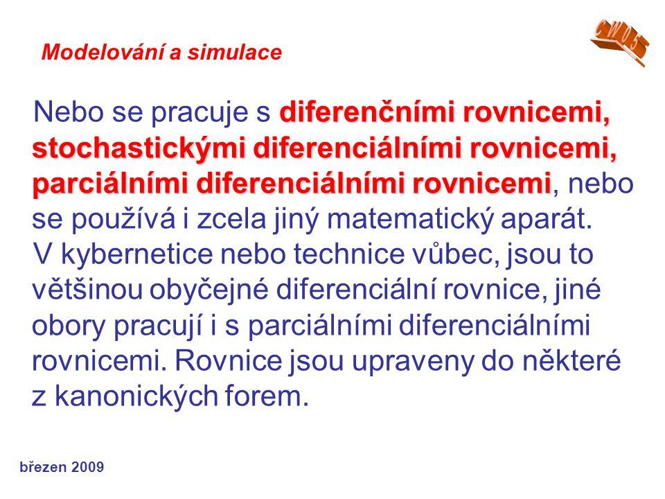 březen 2009 diferenčními rovnicemi, stochastickými diferenciálními rovnicemi, parciálními diferenciálními rovnicemi Nebo se pracuje s diferenčními rov