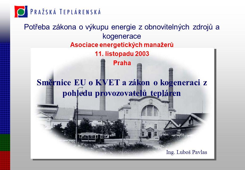 Potřeba zákona o výkupu energie z obnovitelných zdrojů a kogenerace Asociace energetických manažerů 11.