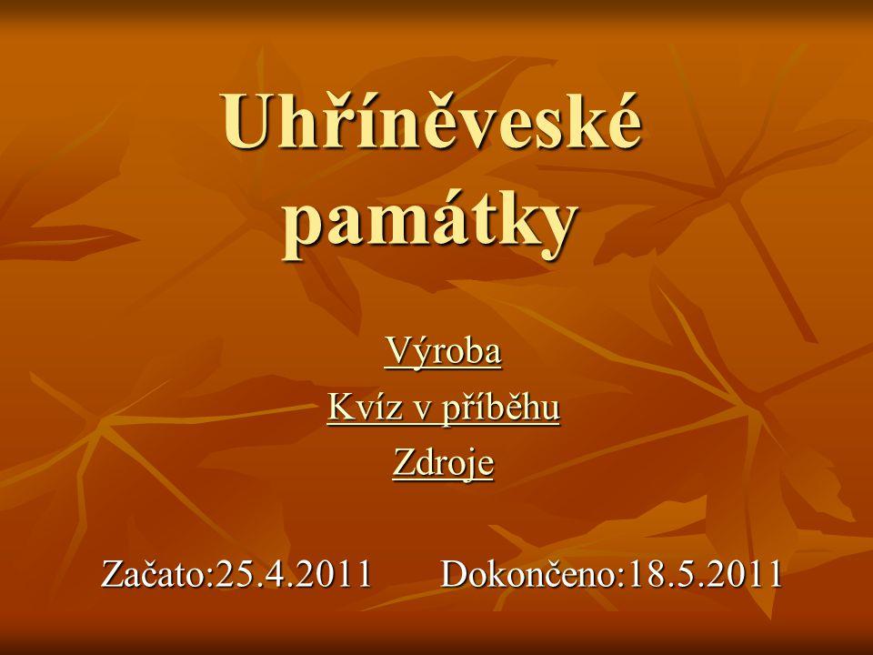Zdroje: http://uhrineveska.farnost.cz/?a=10 http://praha22.cz/modules/fotogalerie/fotoga lerie.html?op=zobraz_galerii&galerie=13 http://praha22.cz/modules/fotogalerie/fotoga lerie.html?op=zobraz_galerii&galerie=13