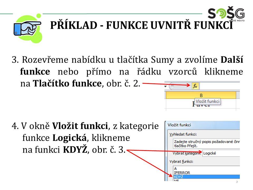 PŘÍKLAD - FUNKCE UVNITŘ FUNKCÍ 5.